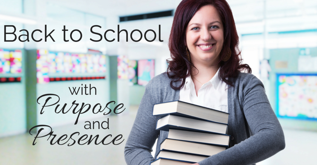 Back to School with presence and purpose